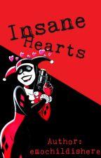 Insane Hearts (HARLEY QUINN X GIRL) by emo-goddess