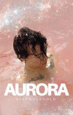 Aurora / h.s. by allfoolsgold