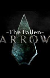 The Fallen Arrow - An Arrow fanfic by Tempus-edax-rerum
