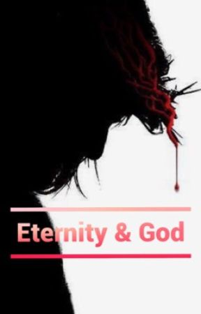 Eternity & God by Georgiagurl12103