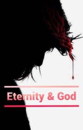 Eternity & God by Georgiagurl12103