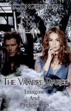 Vampire Diaries  ~Imagines & Preferences #2  by x_klaus_mikaelson_x