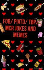 FOB/ P!ATD/ TØP & MCR JOKES & MEMES by Rebecca_SheDevil