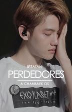 Perdedores [chanbaek] by btsatan