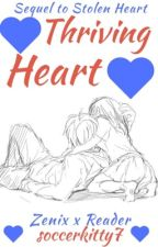 Thriving Heart (Zenix x Reader) |Sequel to Stolen Heart| [HOLD] by soccerkitty7