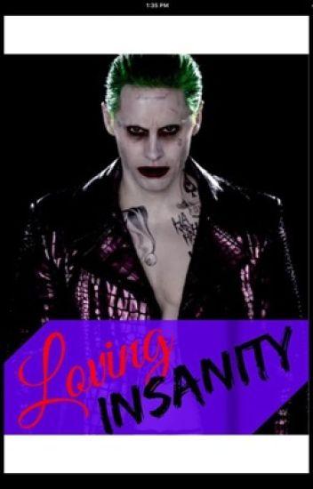Loving insanity (Joker X Reader)