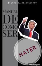 Manual de cómo ser Hater by Ferrets_and_Creepys