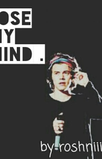 LOSE MY MIND -harry Styles Fanfic