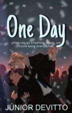 One Day (Romance gay)  by Fabio_Foca