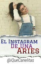 ✨El Instagram De Una Aries✨ by iQueCanelitas