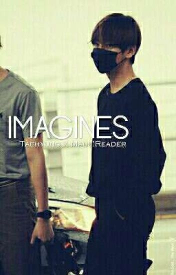 Kim Taehyung x Male!Reader «IMAGINES»