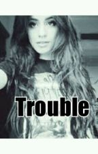Trouble ( Camila/You ) by LEXINISADELM