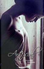 Artificial  by mykoryana