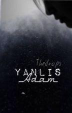 Yanlış Adam +18 (DÜZENLENECEK) by thedrops