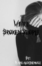 We're Broken People |josh dun| #wattys2017 by futuremagizoologist