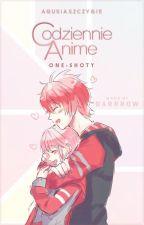 Codziennie Anime ~ One-shoty per Agusi by AgusiaSzczygie