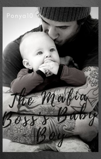 The Mafia Boss's Baby Boy (Rewriting)