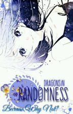Randomness by DragonSin7