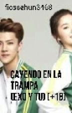 Cayendo En La Trampa. (exo Y Tu) [+18] by ficssehun3468