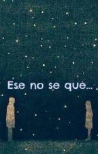 Ese no se que... by CamMuoz