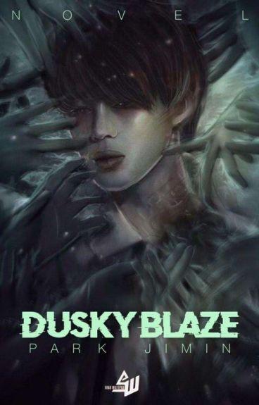 DUSKY BLAZE || لَظًى حَالِك