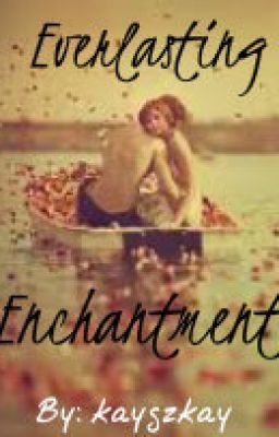 Everlasting Enchantment