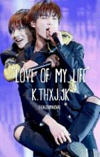 Love Of My Life || K.TH + J.JK by TheAlienMaknae