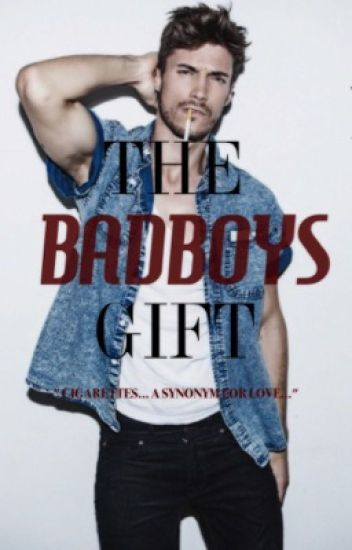 The BadBoys Gift  ( COMPLETE ) *editing*