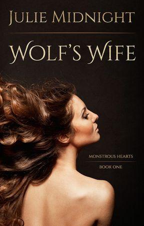 Wolf's Wife (Monstrous Hearts #1) by JulieMidnight