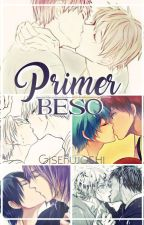Primer beso. #FanFicsEsp #PBMinds by GiseFujoshi
