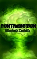 Contradiction: Sequel to Fracture. by dadelik
