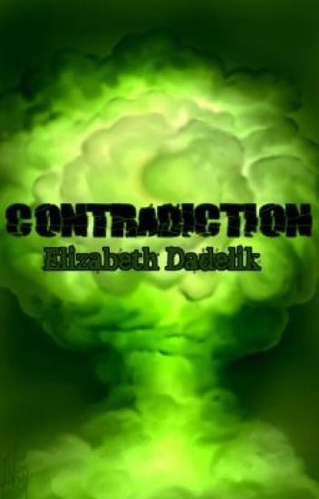 Contradiction: Sequel to Fracture.