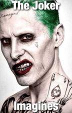 The Joker ~ Imagines by xxlovelyfandomsxx
