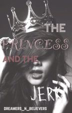 The Princess And The Jerk by dreamers_n_believers