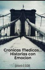 Cronicas Medicas... Historias con Emocion by joseb1108