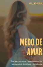 Medo De Amar by JlianaSoares