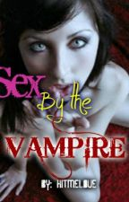 Sex by the Vampire by hitmelove