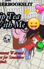 Sip Tea With Me • Rant Book • by herbooksurban