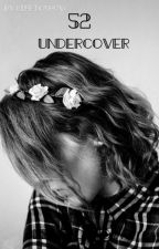 52 undercover by lifetoshow