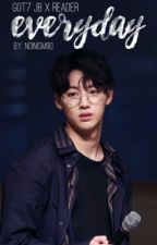 Everyday - GOT7 JB Fanfiction by noinism90