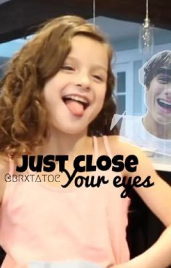 Just Close Your Eyes// a Bratayley fanfic