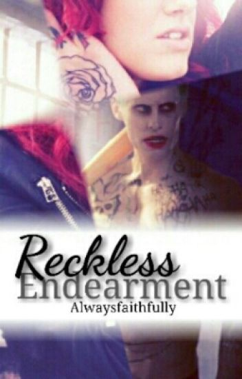 Reckless Endearment (Jared Leto, Joker Fanfiction)