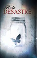 Belo Desastre by AppleHead111