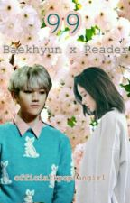 99 (Baekhyun x Reader)  by officialkpopfangirl