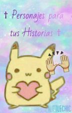 † Personajes para tus Historias † by iLittleChic