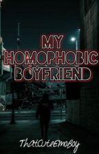 My Homophobic Boyfriend (boyxboy) by ThatCuteEmoBoy