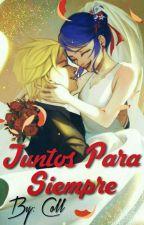 Juntos Para Siempre (Adrinette) by LadyWritter8