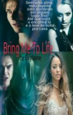 Bring Me To Life by Drylaine
