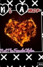 Mi Amor [El Diablo Fanfic] by NatTheFemaleAlpha