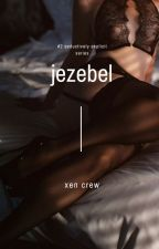 j e z e b e l | #2 SE by XenCrew